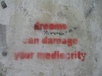 Dreams&mediocrity